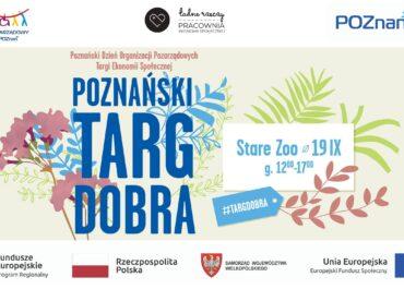 Poznański Targ Dobra 19 września w Starym Zoo – każdy znajdzie tu coś dla siebie